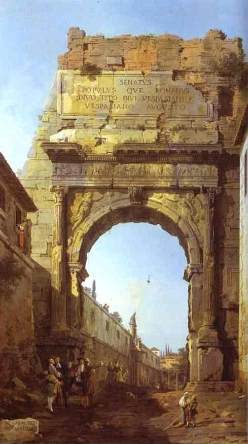 Canaletto. Rome: The Arch of Titus.