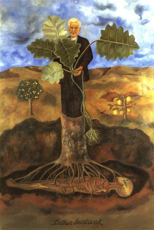 Frida Kahlo. Luther Burbank.